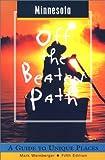 Minnesota off the Beaten Path, John G. Shepard and Mark Weinberger, 0762707984