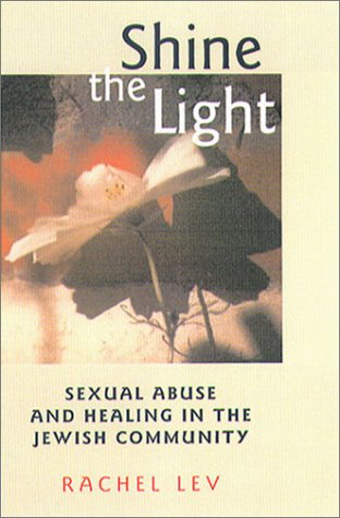 Download Shine the Light: Sexual Abuse and Healing in the Jewish Community (Northeastern Series on Gender, Crime, and Law) pdf