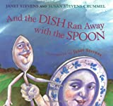 And the Dish Ran Away with the Spoon, Susan Stevens Crummel, 0152022988