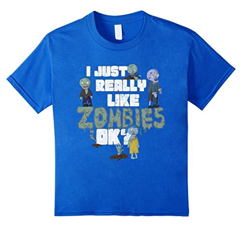 Kids I Just Really Like Zombies OK? - Funny Zombie T-shirt 8 Royal (Zombie Girl Clothes)