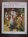 Timeless Techniques for Better Oil Paintings 9780891345138