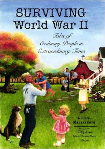 Surviving World War II: Tales of Ordinary People in Extraordinary Times ebook
