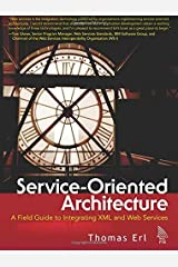 [Service-Oriented Architecture: A Field Guide to Integrating XML and Web Services (The Prentice Hall Service-Oriented Computing Series from Thomas Erl)] [By: Erl, Thomas] [April, 2004] Paperback