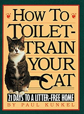 How to Toilet-Train Your Cat: 21 Days to a Litter-Free Home