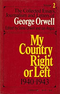 com george orwell as i please the  my country right or left 1940 1943 collected essays journalism and letters of