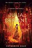 Julia Defiant (The Witch's Child)