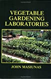 Vegetable Gardening Laboratories, Masiunas, John, 0875639364