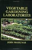 Vegetable Gardening Laboratories 9780875639369