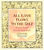 All Love Flows to the Self, Kumuda Reddy and Thomas Egenes, 192929705X