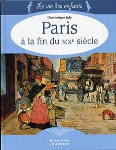 """Afficher """"Vie des enfants (La)paris a la fin du xix siecle"""""""