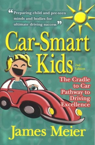 Car-Smart Kids: The Cradle to Car Pathway to Driving Excellence pdf