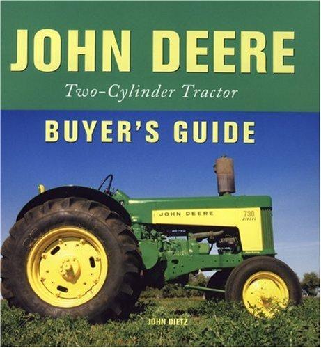 John Deere Two-Cylinder Tractor Buyer's Guide: Two-cylinder Buyer's Guide