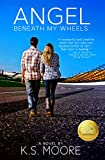Angel Beneath My Wheels: Maybe she was his good luck charm … an angel beneath his wheels.