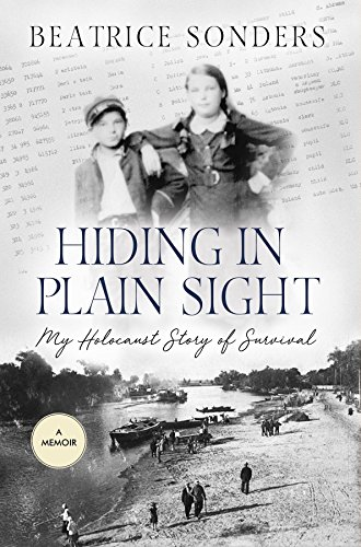 Hiding in Plain Sight: My Holocaust Story of Survival by [Sonders, Beatrice]