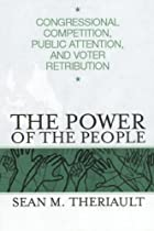 POWER OF THE PEOPLE: CONGRESSIONAL COMPETITION, PUBLIC ATTENT $ VOTER RETRIBUTION (PARLIAMENTS & LEGISLATURES)