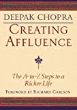 img - for Creating Affluence: The A-to-Z Steps to a Richer Life by Deepak Chopra (1998-08-18) book / textbook / text book