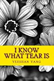 I Know What Tear Is, Yeeshan Yang, 1470011360