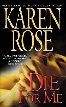 Die for Me (Romantic suspense Book 7) by [Rose, Karen]