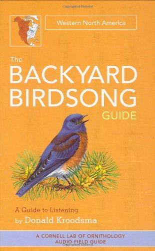 The Backyard Birdsong Guide (west): Western North America (Backyard Birdsong Guides)