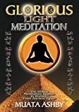 The Glorious Light Meditation Technique of Ancient Egypt (Oldest Meditation System in History, from Ancient Egypt)