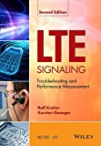LTE Signaling: Troubleshooting and Performance Measurement