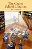 Front cover for the book The Chalet School Librarian by Pat Willimott