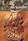 Les hommes illustres : Alexandre - la vie - la légende par Suard