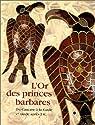 L'Or des princes barbares : Du Caucase à la Gaule,  Ve siècle après J.C. par Périn