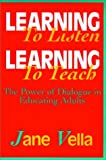 Learning to Listen, Learning to Teach: The Power of Dialogue in Educating Adults (Paper Edition)