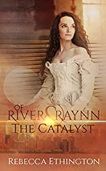 Of River and Raynn - The Catalyst (English Edition)