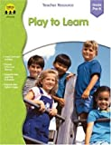 Play to Learn, Carson-Dellosa Publishing Staff, 1570295794