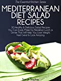 37 mediterranean diet recipes - Mediterranean Diet Salad Recipes: 30 Healthy & Delicious Salad Recipes You Can Easily Make For Breakfast, Lunch or Dinner That Will Help You Lose Weight, ... (The Essential Kitchen Series Book 37)
