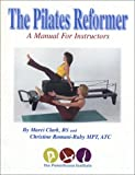 The Pilates Reformer, Marci Clark and Christine Romani-Ruby, 1891231456