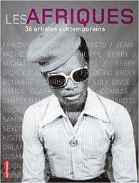 Les Afriques. 36 artistes contemporains par Olivier Sultan