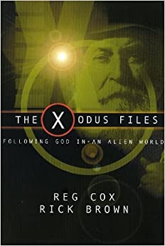 Book The X-odus Files: Following God in an Alien Land by Rick Brown (2006-09-01)