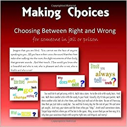 Making Choices: A book of Moral Dilemmas for Someone in Jail or Prison: C. Mahoney: 9781542615013: Amazon.com: Books