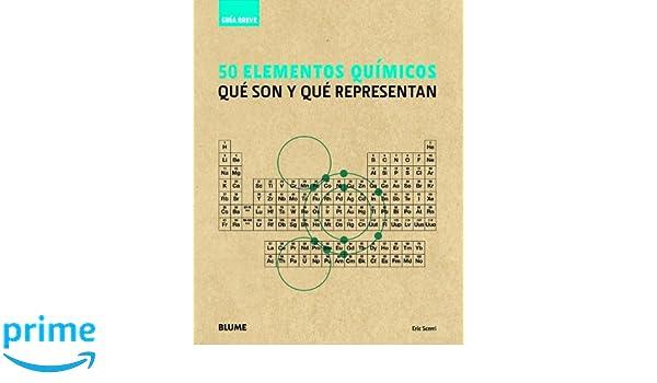 50 elementos químicos: Qué son y qué representan (Guía Breve) (Spanish Edition): Eric Scerri: 9788498017243: Amazon.com: Books