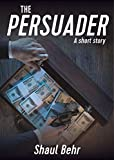 The Persuader: A short story