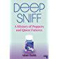 Deep Sniff: A History of Poppers and Queer Futures (English Edition)