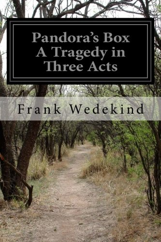Read Online Pandora's Box A Tragedy in Three Acts pdf