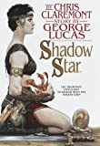 The Shadow Star, Chris Claremont and George Lucas, 0553095986