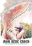 vignette de 'Mon bébé croco (Gaëtan Dorémus)'