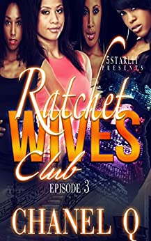 Ratchet Wives Club Episode 3 ebook