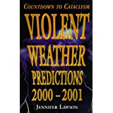 Violent Weather Predictions 2000-2001: Countdown to Cataclysm