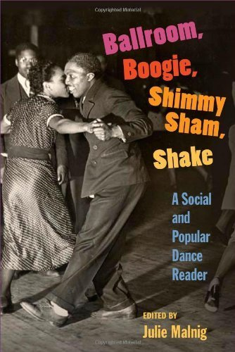 Ballroom, Boogie, Shimmy Sham, Shake: A Social and Popular Dance Reader by Julie Malnig (2008-12-03) (Illinois Sham)
