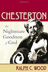 Chesterton: The Nightmare Goodness of God (Making of the Christian Imagination) (The Making of the Christian Imagination)