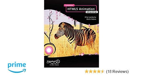 Foundation HTML5 Animation with JavaScript: Billy Lamberta, Keith