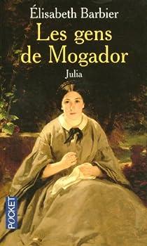 Les gens de Mogador, tome 1 : Julia Vernet 1re partie par Barbier