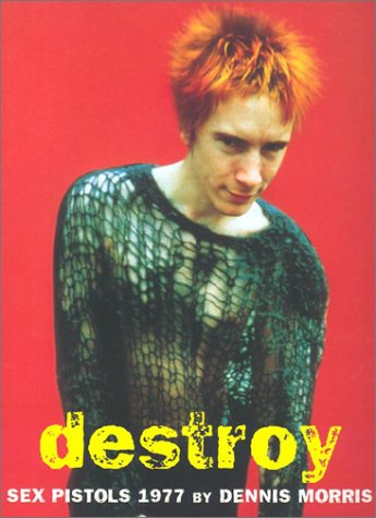 Download Destroy: A Photographic Archive of the Sex Pistols, 1977 ebook