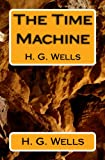The Time Machine, H. G. Wells, 144214632X